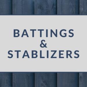 BATTINGS & STABLIZERS