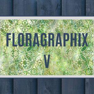 FLORAGRAPHIX V